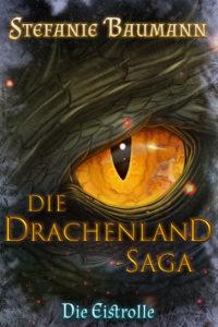 Die Drachenland Saga Band1 Die Eistrolle eBook