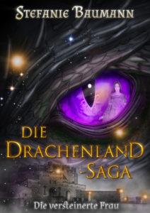 Die Drachenland Saga - Band3 - Die versteinerte Frau